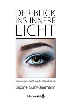 Der Blick ins innere Licht von Guhr-Biermann,  Sabine