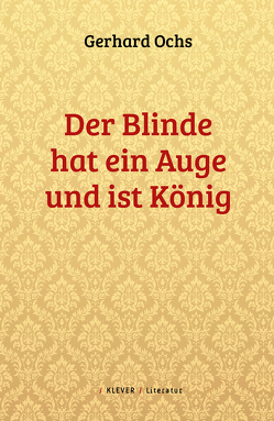 Der Blinde hat ein Auge und ist König von Ochs,  Gerhard