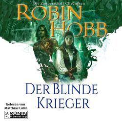 Der blinde Krieger (Zauberschiffe 3) von Hobb,  Robin
