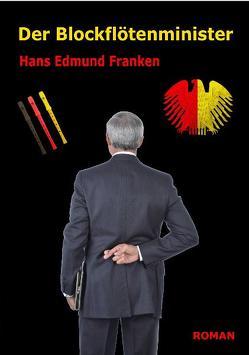 Der Blockflötenminister – Roman von DeBehr,  Verlag, Franken,  Hans Edmund