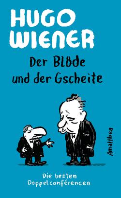 Der Blöde und der Gscheite von Mahler,  Nicolas, Wiener,  Hugo