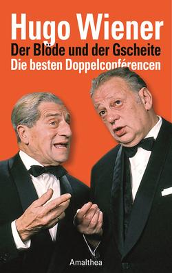 Der Blöde und der Gscheite von Wiener,  Hugo