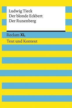 Der blonde Eckbert / Der Runenberg. Textausgabe mit Kommentar und Materialien von Jansen,  Uwe, Tieck,  Ludwig