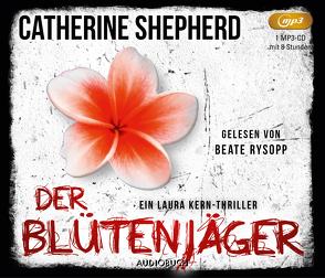 Der Blütenjäger von Rysopp,  Beate, Shepherd,  Catherine
