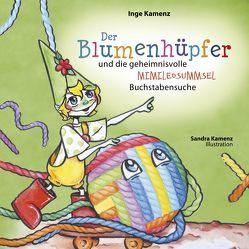 Der Blumenhüpfer und die geheimnisvolle MIMILEOSUMMSEL-Buchstabensuche von Kamenz,  Inge