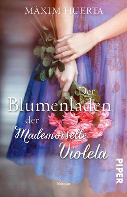 Der Blumenladen der Mademoiselle Violeta von Huerta,  Máxim, Rüdiger,  Anja