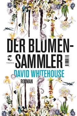 Der Blumensammler von Merkel,  Dorothee, Whitehouse,  David