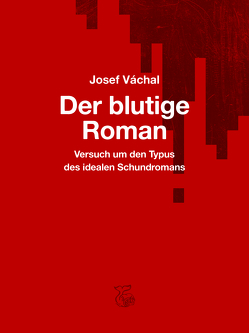 Der blutige Roman von Cikán,  Ondrej, Váchal,  Josef