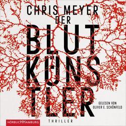 Der Blutkünstler von Meyer,  Chris, Schönfeld,  Oliver E.