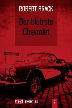 Der blutrote Chevrolet von Brack,  Robert