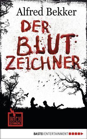 Der Blutzeichner von Bekker,  Alfred