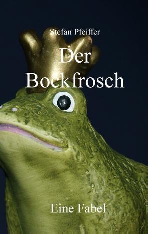 Der Bockfrosch von Pfeiffer,  Stefan