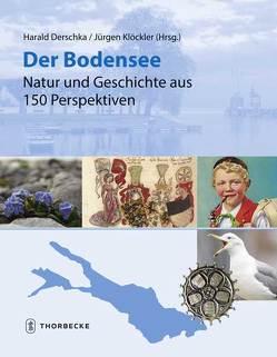Der Bodensee – Natur und Geschichte aus 150 Perspektiven von Derschka,  Harald, Klöckler,  Jürgen
