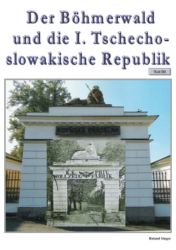 Der Böhmerwald und die I. Tschechoslowakische Republik, Teil 3