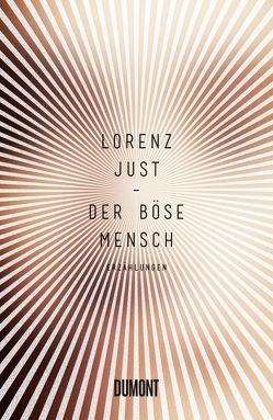 Der böse Mensch von Just,  Lorenz