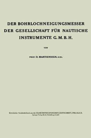 Der Bohrlochneigungsmesser der Gesellschaft für nautische Instrumente G. m. b. H. von Martienssen,  Oscar