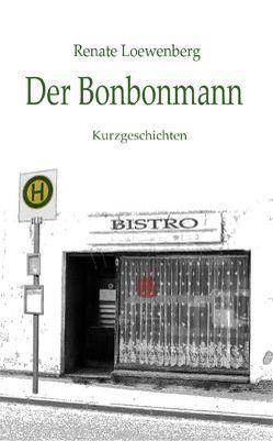 Der Bonbonmann von Loewenberg,  Renate