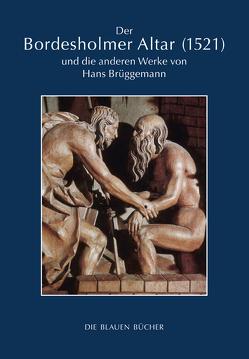 Der Bordesholmer Altar (1521) und die anderen Werke von Hans Brüggemann von Richter,  Jan Friedrich