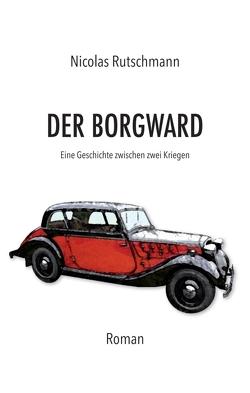 Der Borgward von Rutschmann,  Nicolas