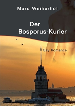 Der Bosporus-Kurier von Weiherhof,  Marc