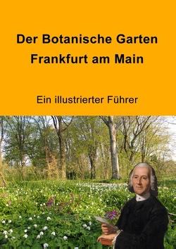 Der Botanische Garten Frankfurt am Main von Jenny,  Matthias, Wessel,  Manfred, Winter,  Christian