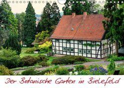 Der Botanische Garten in Bielefeld (Wandkalender 2019 DIN A4 quer) von Bücker,  Michael