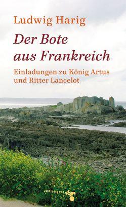Der Bote aus Frankreich von Harig,  Ludwig