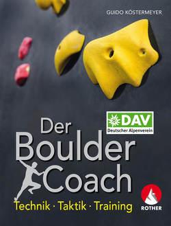 Der Boulder-Coach von Köstermeyer,  Guido
