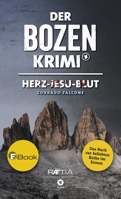 Der Bozen-Krimi: Herz-Jesu-Blut von Falcone,  Corrado