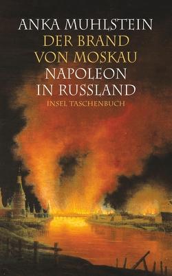 Der Brand von Moskau von Kunzmann,  Ulrich, Muhlstein,  Anka