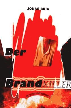 Der Brandkiller von Brix,  Jonas