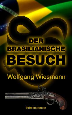Der brasilianische Besuch von Wiesmann,  Wolfgang