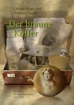 Der braune Koffer von Eggers,  Annegret, Riepe,  Christel