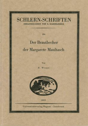 Der Brautbecher der Margarete Maultasch von Wieser,  Hans