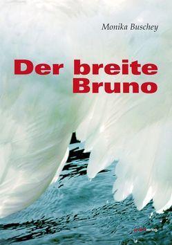 Der breite Bruno von Buschey,  Monika