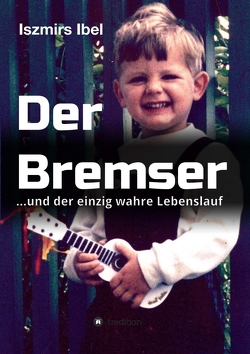 Der Bremser von Ibel,  Iszmirs
