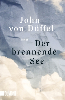 Der brennende See von Düffel,  John von