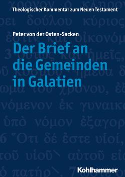 Der Brief an die Gemeinden in Galatien von Osten-Sacken,  Peter von der, Schottroff,  Luise, Stegemann,  Ekkehard W., Strotmann,  Angelika, Wengst,  Klaus