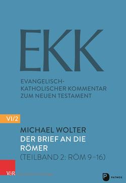Der Brief an die Römer von Backhaus,  Knut, Gerber,  Christine, Söding,  Thomas, Vollenweider,  Samuel, Wolter,  Michael
