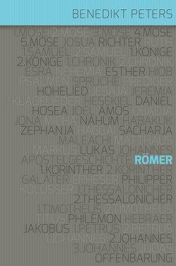 Der Brief an die Römer von Binder,  Lucian, Peters,  Benedikt