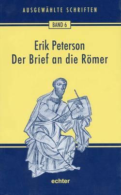 Der Brief an die Römer von Peterson,  Erik