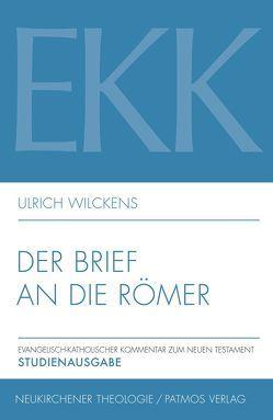 Der Brief an die Römer, EKK VI von Wilckens,  Ulrich