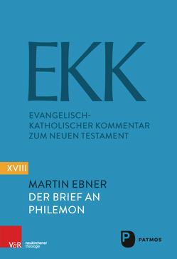 Der Brief an Philemon von Ebner,  Martin, Klauck,  Hans-Josef, Luz,  Ulrich, Söding,  Thomas, Vollenweider,  Samuel