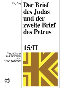 Der Brief des Judas und der zweite Brief des Petrus von Frey,  Jörg