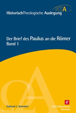 Der Brief des Paulus an die Römer, Kapitel 1-5 von Schnabel,  Eckhard J.
