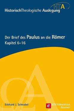 Der Brief des Paulus an die Römer, Kapitel 6-16 von Schnabel,  Eckhard J.