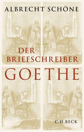 Der Briefschreiber Goethe von Schöne,  Albrecht