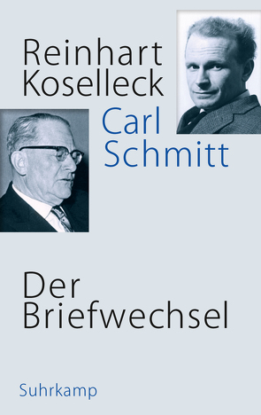 Der Briefwechsel von Dunkhase,  Jan Eike, Koselleck,  Reinhart, Schmitt,  Carl