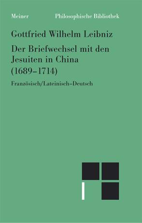 Der Briefwechsel mit den Jesuiten in China (1689-1714) von Babin,  Malte L, Leibniz,  Gottfried W, Widmaier,  Rita