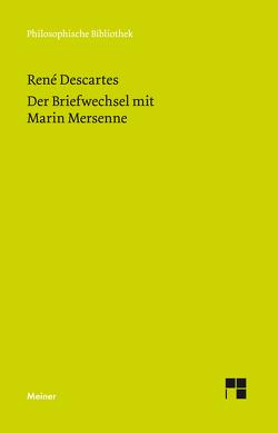 Der Briefwechsel mit Marin Mersenne von Descartes,  Rene, Wohlers,  Christian
